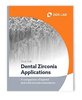 TECHTALK: LAYERED VS SOLID ZIRCONIA APPLICATIONS